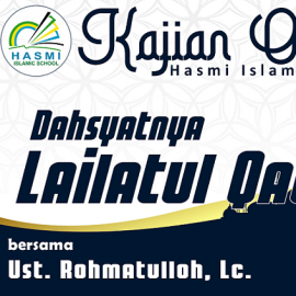Kajian Online Hasmi Islamic School : Dahsyatnya Lailatul Qadr Eps.03
